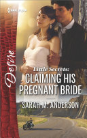 Little Secrets: Claiming His Pregnant Bride
