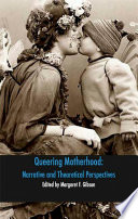 Queering Motherhood Narrative And Theoretical Perspectives