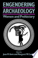 Engendering Archaeology  : Women and Prehistory