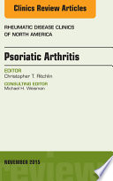 Psoriatic Arthritis, An Issue of Rheumatic Disease Clinics 41-4,