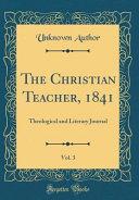 The Christian Teacher 1841 Vol 3