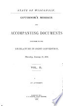 Public Documents of the State of Wisconsin  Being the Biennial Reports of the Various State Officers  Departments and Institutions