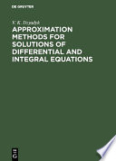 Approximation Methods for Solutions of Differential and Integral Equations