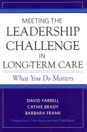 Meeting the Leadership Challenge in Long term Care Book