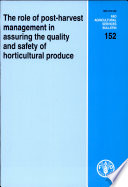 The Role of Post-harvest Management in Assuring the Quality and Safety of Horticultural Produce