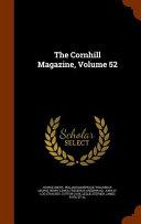 The Cornhill Magazine Volume 52