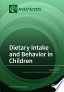 Dietary Intake and Behavior in Children