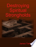 Destroying Spiritual Strongholds