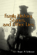Family History, Stories, and Other Lies