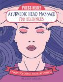 Press Here! Ayurvedic Head Massage for Beginners Pdf/ePub eBook