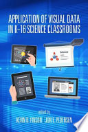 Application of Visual Data in K 16 Science Classrooms