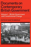 Documents on Contemporary British Government  Volume 1  British Government and Constitutional Change