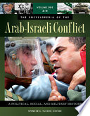 """The Encyclopedia of the Arab-Israeli Conflict: A Political, Social, and Military History [4 volumes]: A Political, Social, and Military History"" by Spencer C. Tucker, Priscilla Roberts"