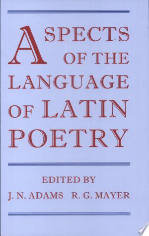 Aspects+of+the+Language+of+Latin+Poetry