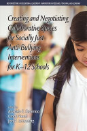 Creating and Negotiating Collaborative Spaces for Socially Just Anti Bullying Interventions for K 12 Schools
