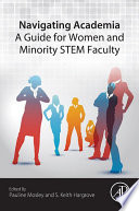 Navigating Academia  A Guide for Women and Minority STEM Faculty