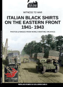 Italian black shirts on the Eastern front 1941-1943