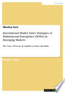 International Market Entry Strategies Of Multinational Enterprises Mnes In Emerging Markets