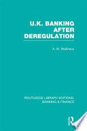 UK Banking After Deregulation (RLE: Banking & Finance)