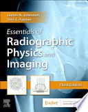 Essentials of Radiographic Physics and Imaging E Book