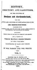 History  directory  and gazetteer of the counties of Durham and Northumberland  by W  Parson and W  White