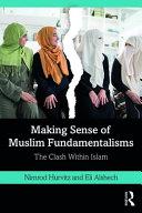 Making Sense Of Muslim Fundamentalisms