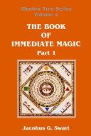The Book of Immediate Magic   Part 1