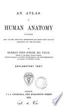 An atlas of human anatomy. Explanatory text [and] atlas