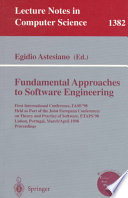 Fundamental Approaches to Software Engineering  : First International Conference, FASE'98, Held as Part of the Joint European Conferences on Theory and Practice of Software, ETAPS'98, Lisbon, Portugal, March 28 - April 4, 1998, Proceedings , Band 1