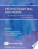 Frontotemporal Disorders: Information for Patients, Families, and Caregivers (Revised February 2017)