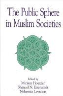 Public Sphere in Muslim Societies, The