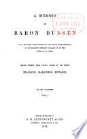 A Memoir of Baron Bunsen  , Volume 1