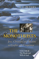 The Monotheists Jews Christians And Muslims In Conflict And Competition Volume Ii Book