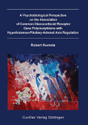 A Psychobiological Perspective On The Association Of Common Glucocorticoid Receptor Gene Polymorphisms With Hypothalamus Pituitary Adrenal Axis Regulation Book PDF