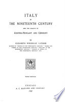 Italy In The Nineteenth Century And The Making Of Austria Hungary And Germany