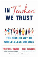 link to In teachers we trust : the Finnish way to world-class schools in the TCC library catalog