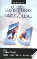"""Current Controversies on Family Violence"" by Donileen R. Loseke, Richard J. Gelles, Mary M. Cavanaugh"