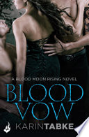 Blood Vow  Blood Moon Rising Book 3