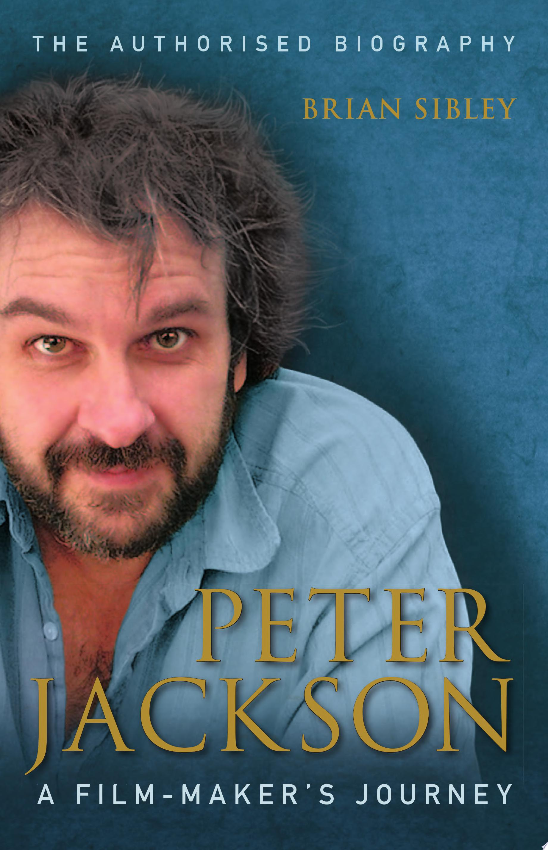 Peter Jackson  A Film maker   s Journey