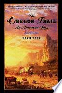 """The Oregon Trail: An American Saga"" by David Dary"