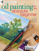 Oil Painting For The Absolute Beginner Book PDF