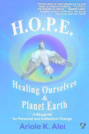 H.O.P.E. = Healing Ourselves and Planet Earth