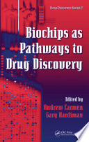 Biochips as Pathways to Drug Discovery