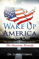 Wake Up America   Or Die