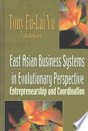 East Asian Business Systems in Evolutionary Perspective