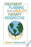 Treatment Planning From A Reality Therapy Perspective Book PDF