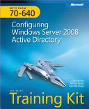 MCTS Self Paced Training Kit  Exam 70 640   Configuring Windows Server   2008 Active Directory