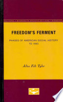 Freedom's Ferment; Phases of American Social History to 1860