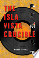 The Isla Vista Crucible