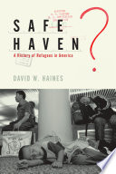 Safe Haven A History Of Refugees In America